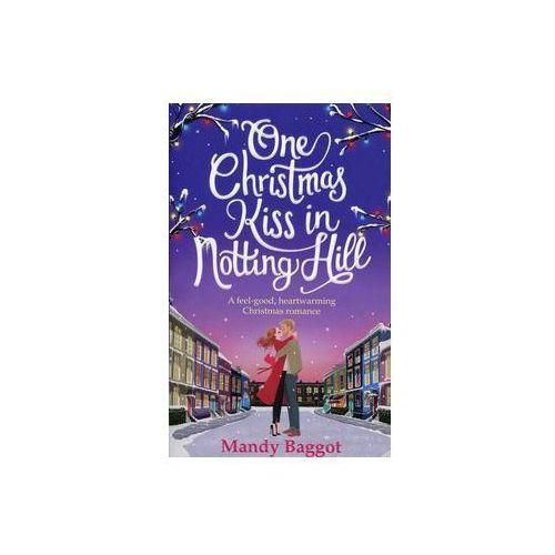 One Christmas Kiss in Notting Hill - Baggot Mandy. DARMOWA DOSTAWA DO KIOSKU RUCHU OD 24,99ZŁ (442 str.)