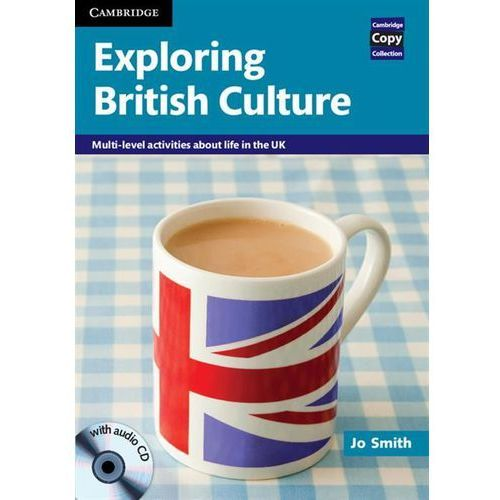 Exploring British Culture. Mutli-level Activities About Life in The UK (2012)
