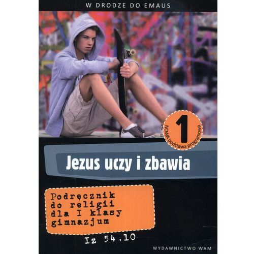 RELIGIA 1 GIMNAZJUM PODRĘCZNIK JEZUS UCZY I ZABAWIA 2012 (9788375057720)