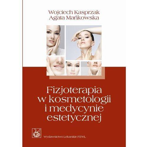 Fizjoterapia w kosmetologii i medycynie estetycznej, PZWL
