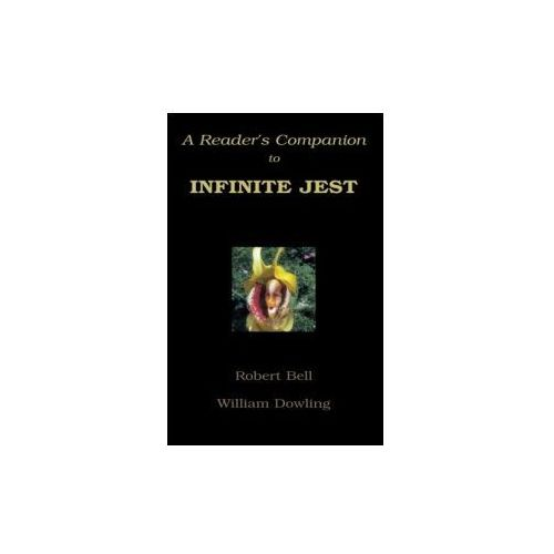 A Reader's Companion to Infinite Jest