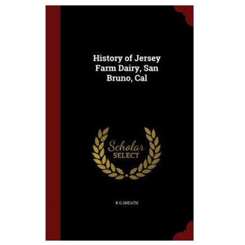 History of Jersey Farm Dairy, San Bruno, Cal