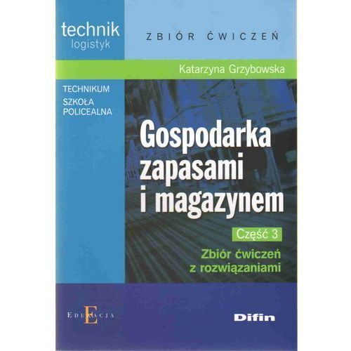 Gospodarka zapasami i magazynem Część 3 Zbiór ćwiczeń z rozwiązaniami, Difin