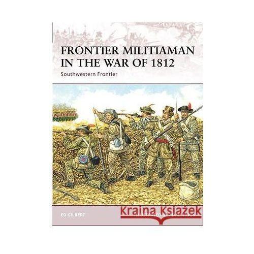 Frontier Militiaman in the War of 1812 (64 str.)