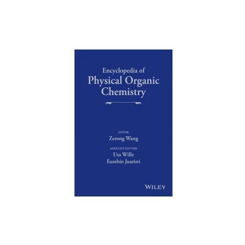 Encyclopedia of Physical Organic Chemistry (9781118470459)