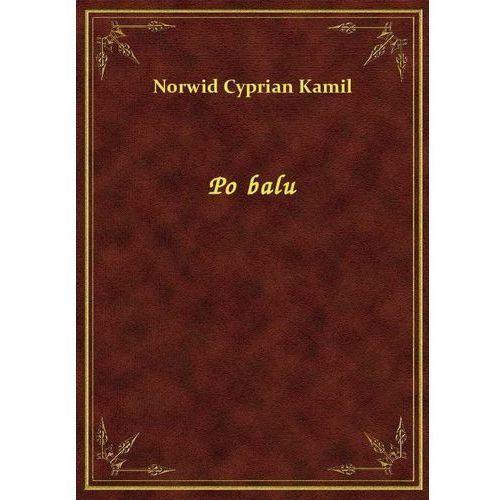 Po balu, Kamil Cyprian Norwid