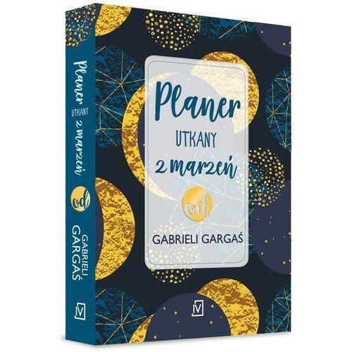 Planer utkany z marzeń od Gabrieli Gargaś - Gabriela Gargaś (9788366381612)