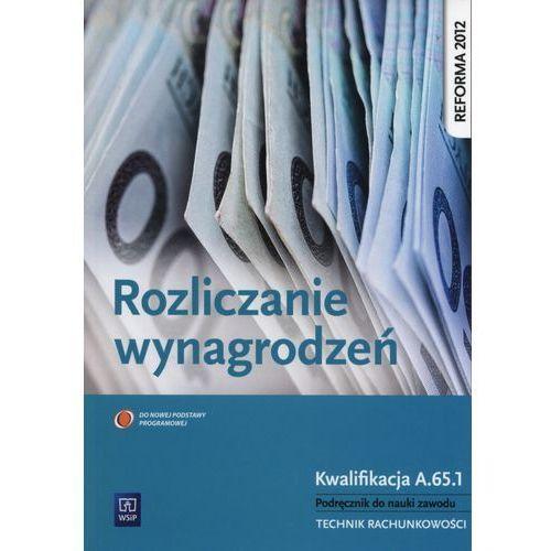 Rozliczanie wynagrodzeń Podręcznik do nauki zawodu (9788302150166)