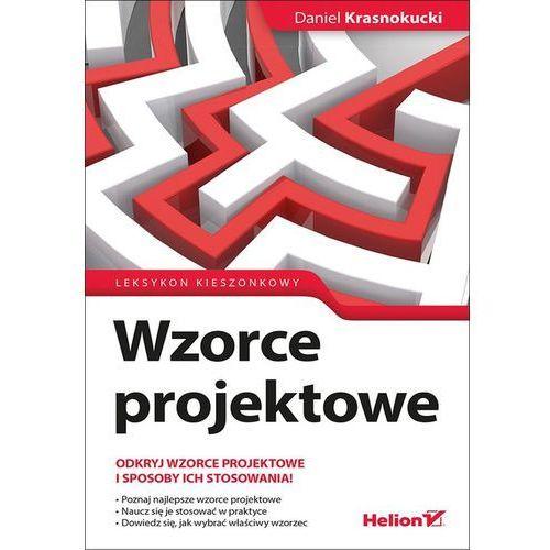 Wzorce projektowe. Leksykon kieszonkowy - Daniel Krasnokucki (9788328338807)