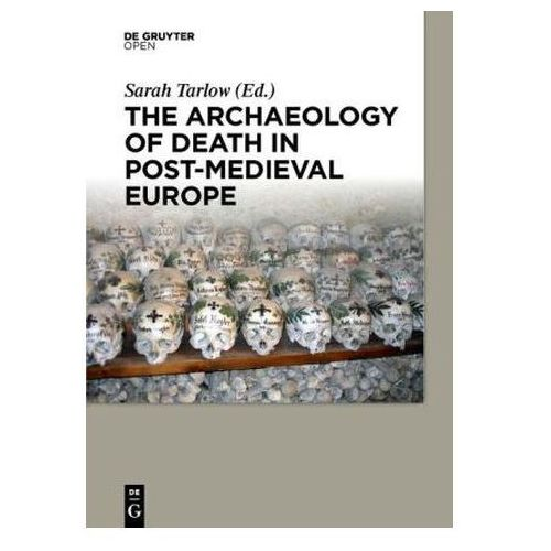 The Archaeology of Death in Post-medieval Europe (9783110439724)