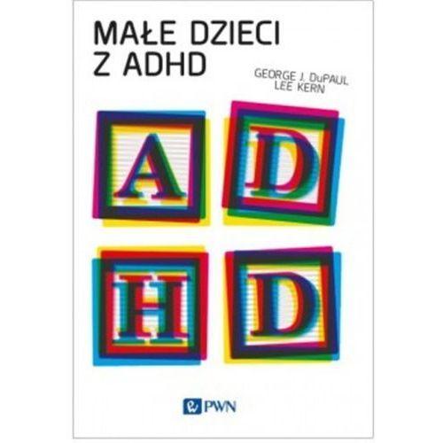 Małe dzieci z ADHD - Dostępne od: 2014-08-20 (240 str.)