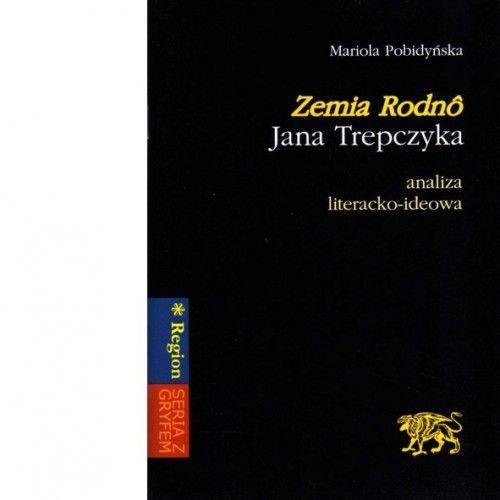 Zemia Rodnô Jana Trepczyka analiza literacko-ideowa