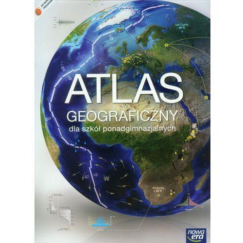 Atlas Geograficzny. Świat, Polska. Zakres Podstawowy i Rozszerzony. Szkoła Ponadgimnazjalna, Nowa Era
