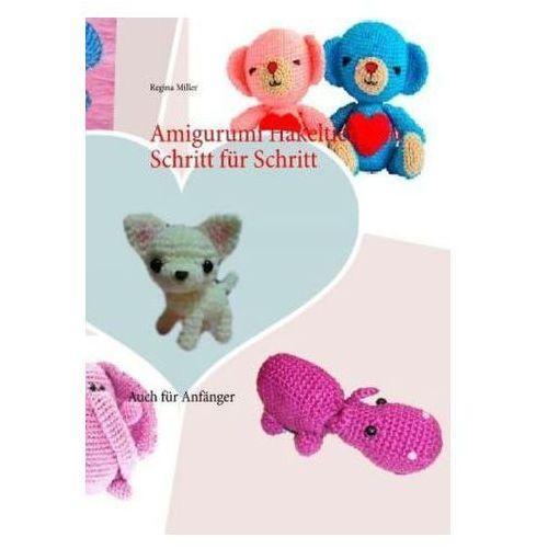 Amigurumi Häkeltierchen Schritt für Schritt (9783738605518)