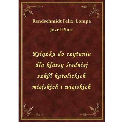 Książka do czytania dla klassy średniej szkół katolickich miejskich i wiejskich (9788328401556)