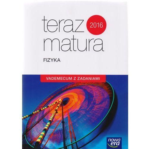 Teraz matura 2016 Fizyka Vademecum z zadaniami - Praca zbiorowa (2016)