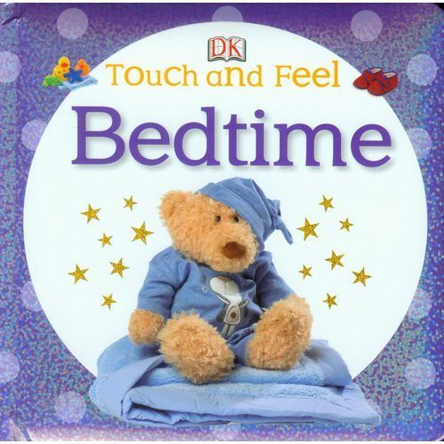Touch and Feel Bedtime, Dorling Kindersley