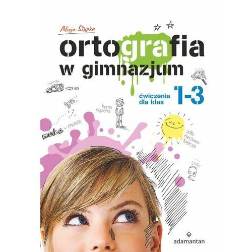 Ortografia w gimnazjum Ćwiczenia dla klas 1-3 - Wysyłka od 3,99 - porównuj ceny z wysyłką (9788373503137)