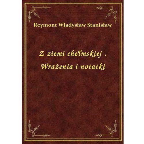 Z ziemi chełmskiej. Wrażenia i notatki, Stanisław Władysław Reymont