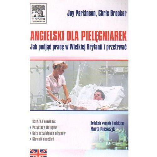 Angielski dla pielęgniarek. Jak podjąć pracę w Wielkiej Brytanii i przetrwać (2008)