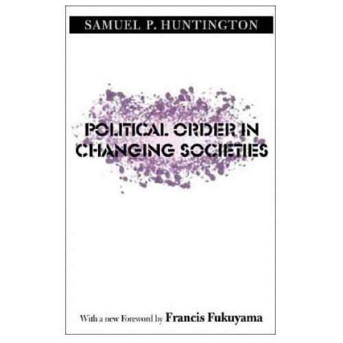 Political Order in Changing Societies, Huntington, Samuel P.