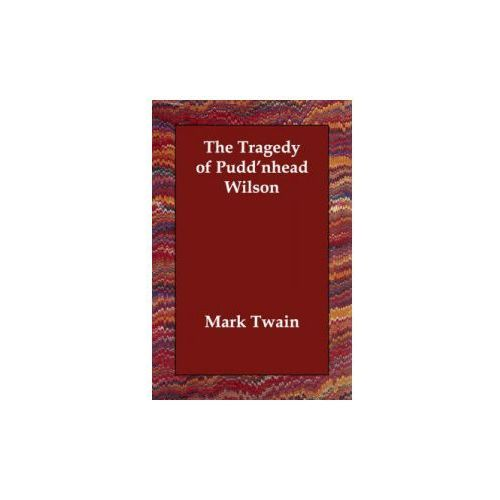 the tragedy of pudd nhead wilson Pudd'nhead wilson (dover thrift editions) [mark twain] on amazoncom free shipping on qualifying offers switched at birth by a young slave woman attempting to protect her son from the horrors of slavery.