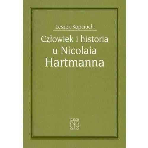 Człowiek i historia u Nicolaia Hartmanna [Kopciuch Leszek]
