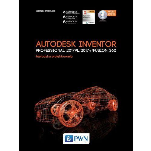 Autodesk Inventor Professional 2017PL / 2017+ / Fusion 360. - Andrzej Jaskulski (9788301187774)