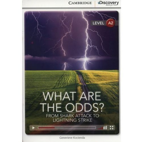 What Are the Odds? From Shark Attack to Lightning Strike. Cambridge Discovery Education Interactive Readers (z kodem) (24 str.)