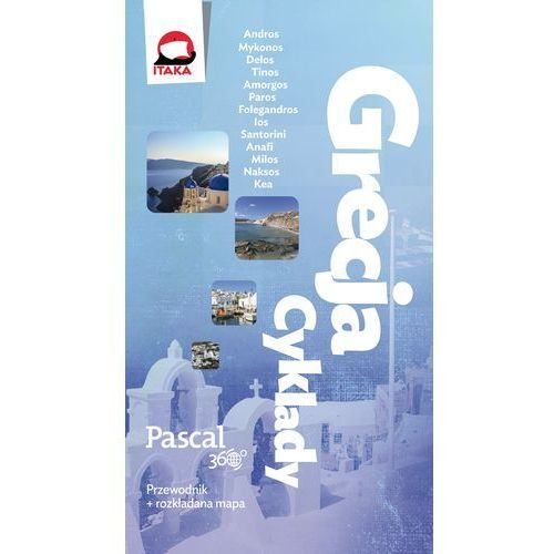 Grecja - Cyklady, Pascal 360 stopni - ANNA TUPACZEWSKA (9788376429526)