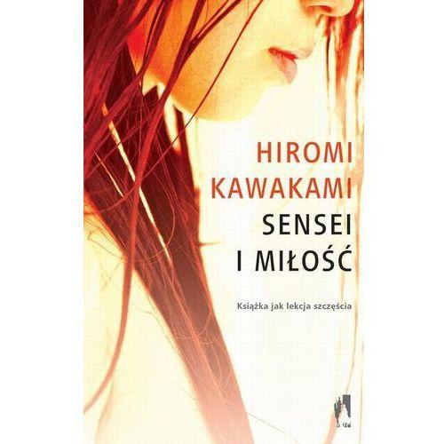 Sensei i miłość - Hiromi Kawakami, oprawa miękka