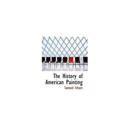 History of American Painting (9781117339184)