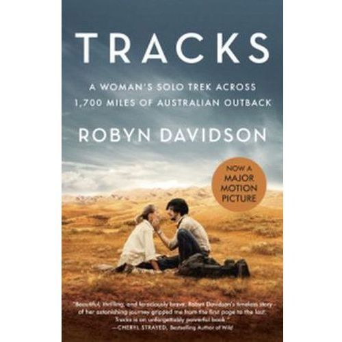 Tracks (Movie Tie-In Edition) a Woman's Solo Trek Across 1700 Miles of Australian Outback