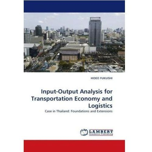 Input-Output Analysis for Transportation Economy and Logistics (9783838388052)