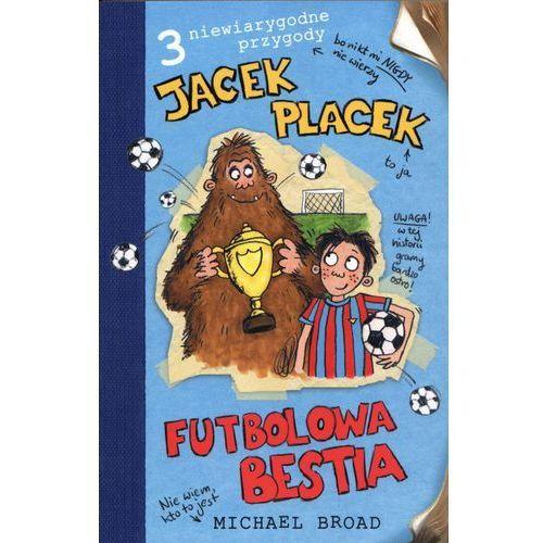 Jacek Placek futbolowa bestia (2012)