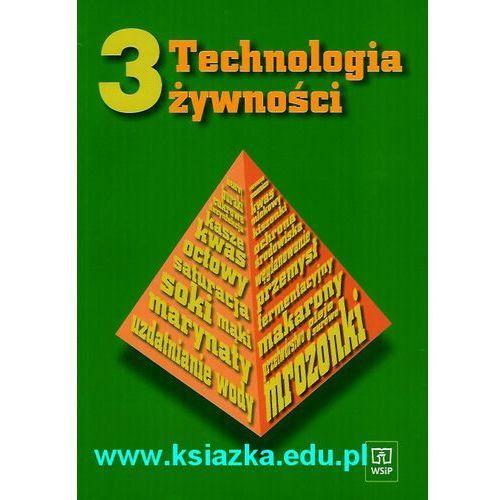 Technologia żywności. Część 3 (2008)
