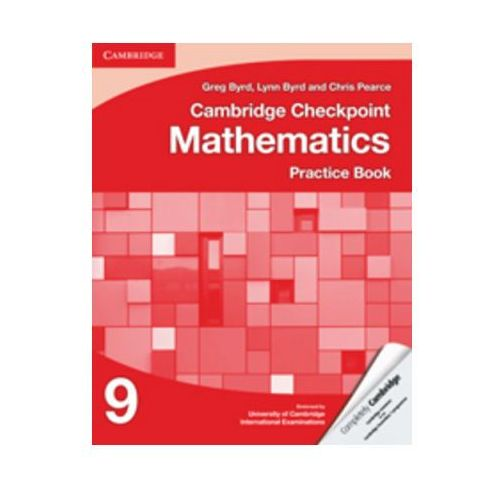 Cambridge Checkpoint Mathematics Practice Book 9 [Byrd Greg, Byrd Lynn, Pearce C]