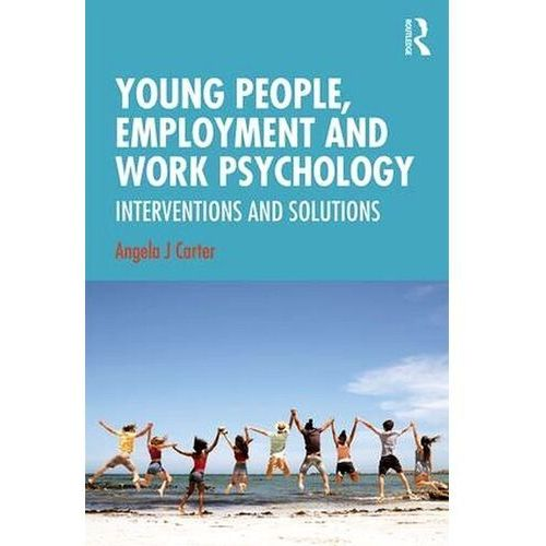 Young People, Employment and Work Psychology - Carter Angela J., Routledge