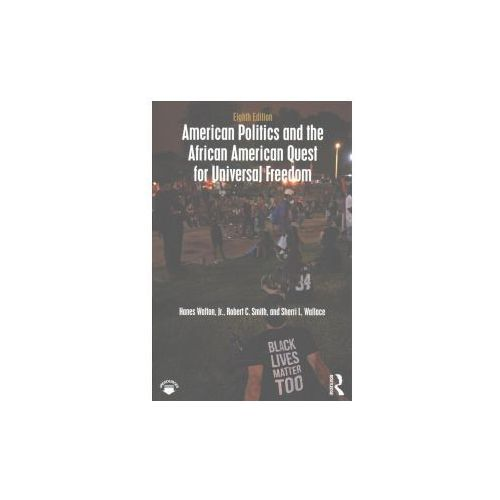American Politics and the African American Quest for Universal Freedom (9781138658141)