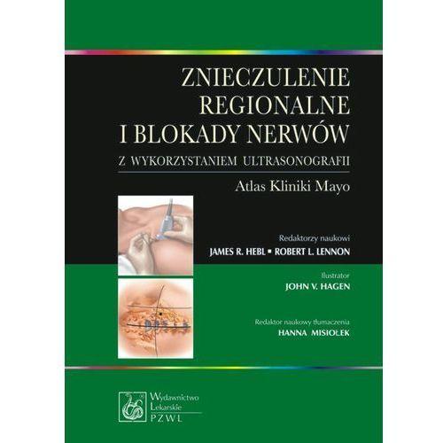 Znieczulenie regionalne i blokady nerwów z wykorzystaniem ultrasonografii. Atlas kliniki Mayo (2012)