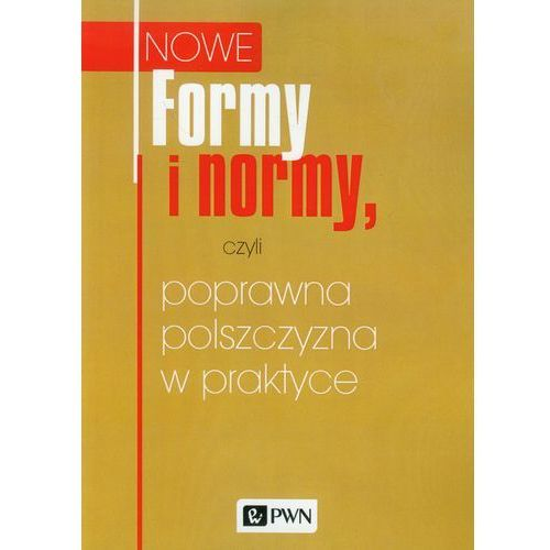 Formy i normy, czyli poprawna polszczyzna w praktyce (332 str.)