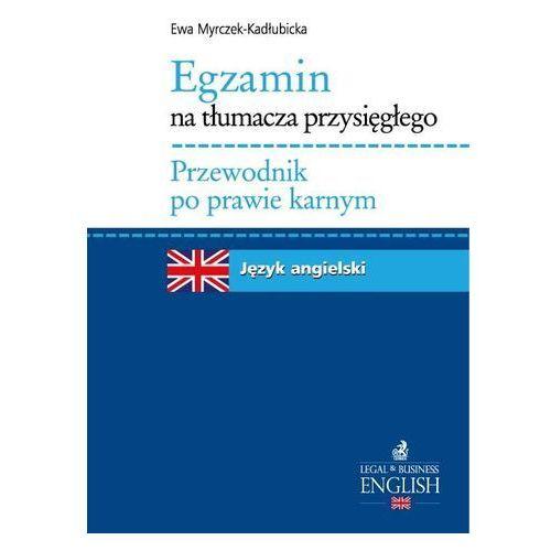 Egzamin na tłumacza przysięgłego Przewodnik po prawie karnym Język angielski (2013)