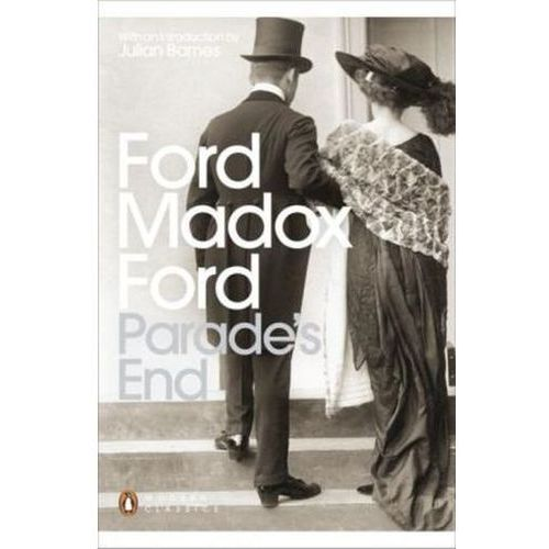 Parade's End : Some Do Not...; No More Parades; A Man Could Stand Up -; The Last Post (9780141392196)
