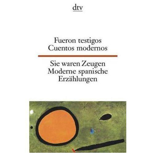 Sie waren Zeugen. Moderne spanische Erzählungen. Fueron testigos. Cuentos modernos (9783423093033)