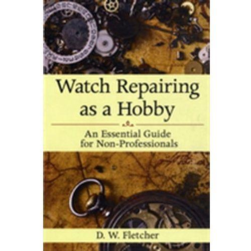 Watch Repairing as a Hobby (9781616086459)