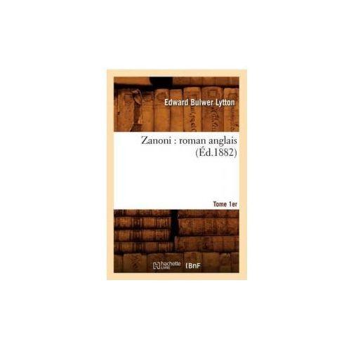 Zanoni: Roman Anglais. Tome 1er (Ed.1882)