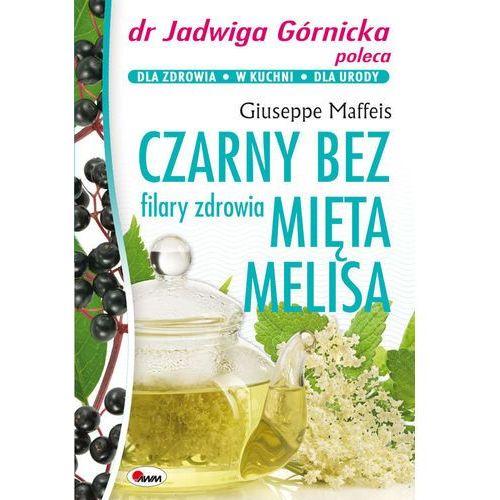 Czarny bez mięta melisa filary zdrowia-Wysyłkaod3,99, AWM Agencja Wydawnicza