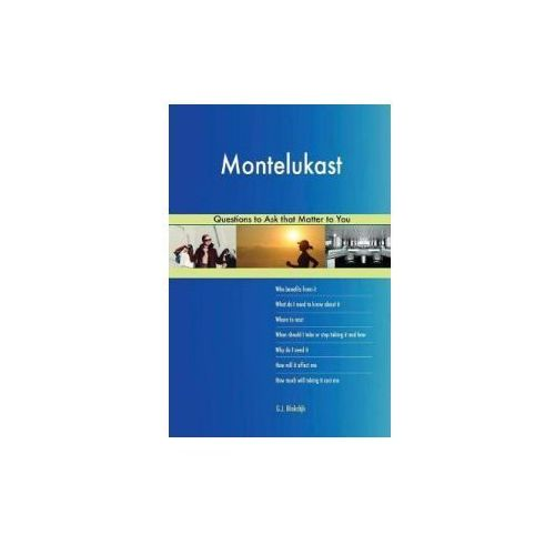 MONTELUKAST 538 QUESTIONS TO ASK THAT MA