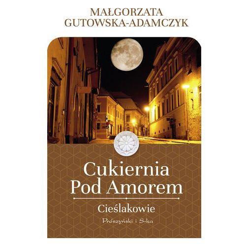 Cukiernia Pod Amorem. Cieślakowie - Małgorzata Gutowska-Adamczyk - ebook