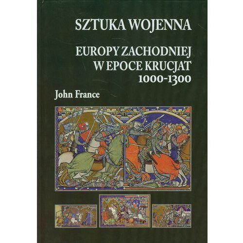 Sztuka wojenna Europy Zachodniej w epoce krucjat 1000-1300 (326 str.)